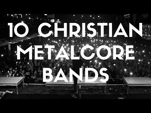 Top 10 Christian Metalcore Bands