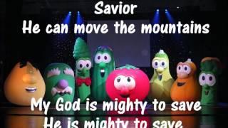 Mighty To Save- Veggietales