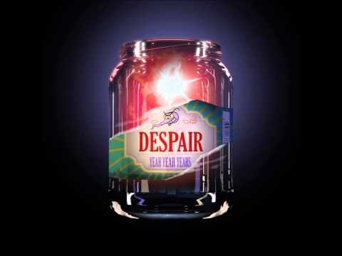 Yeah Yeah Yeahs - Despair (Dave Sitek Remix) (Audio) (2013)