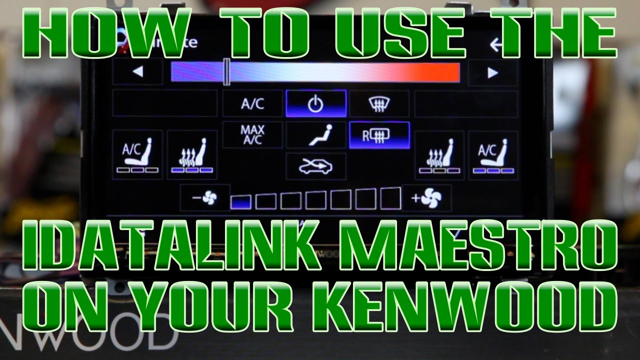How To Use The Idatalink Maestro Interface On Your Kenwood