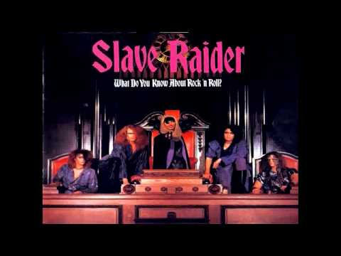 Slave Raider- What Do You Know About Rock N' Roll (1989 RCA/Jive Records)