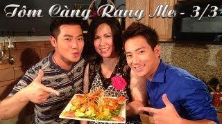 Ca Sỉ Lưu Việt Hùng's Cooking Show vơí Phuong Nguyen -Tôm Càng Rang Me - 3/3