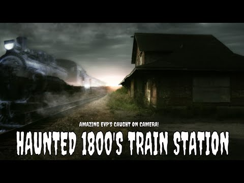 HAUNTED 1800'S TRAIN DEPOT (AMAZING EVP'S CAUGHT ON CAMERA)!!