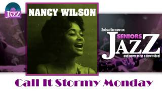 Nancy Wilson - Call It Stormy Monday (HD) Officiel Seniors Jazz
