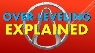 Overleveling Explained!   How to Overlevel in Borderlands 2 Ultimate Vault Hunter Upgrade Pack 2
