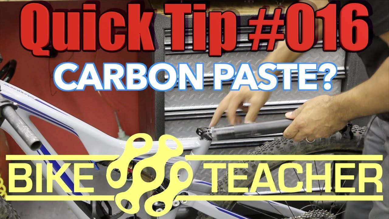 Should you use carbon paste or grease on your seat post & carbon frame