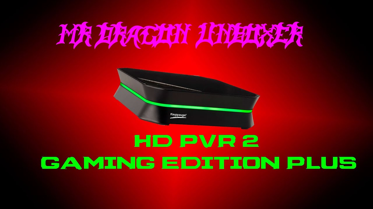 Mr dragon unboxer hd pvr 2 gaming edition plus youtube for Mr cuisine edition plus