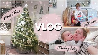 CHRISTMAS HOUSE TOUR, TOY REVIEW & STANDING 6 MONTH OLD | VLOG | ad