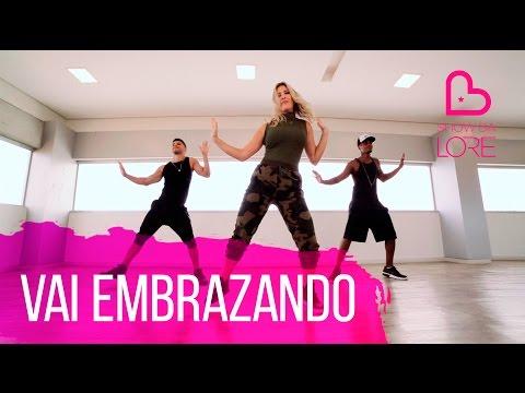 Vai Embrazando - MC Zaac - (Ft. MC Vigary)  - Lore Improta | Coreografia