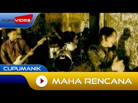 Cupumanik - Maha Rencana | Official Video Mp3