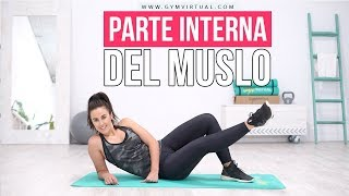 EJERCICIOS PARA PARTE INTERNA DEL MUSLO | Gym Virtual