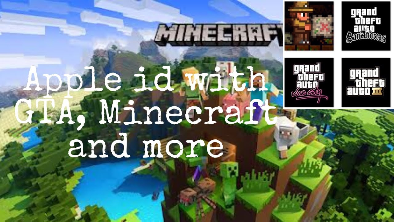 Apple id with Minecraft, GTA and more