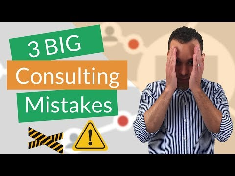 3 BIG Consulting Mistakes To Avoid! Start Your Consulting Business The Right Way