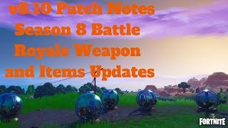 Fortnite - v8.10 Patch Notes Season 8 Battle Royale Weapon and Items Updates