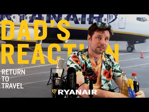 Ryanair - Dad's reaction - return to travel