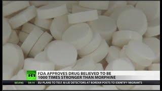FDA Approves Super-Potent New Opioid