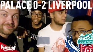 Crystal Palace v Liverpool 0-2 | Free For All Fan Cam