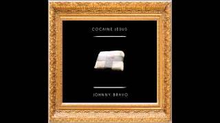 Johnny Bravo - Pussy & Cocaine