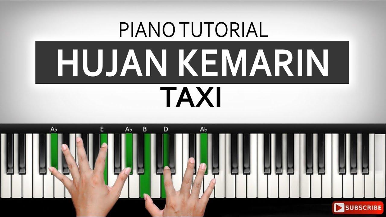 Hujan Kemarin Taxi Tutorial Mengiringi Lagu Belajar Piano Keyboard Youtube