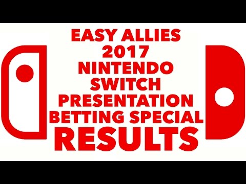 RESULTS - Easy Allies 2017 Nintendo Switch Presentation Betting Special RESULTS SHOW