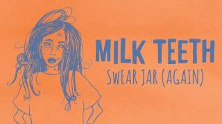 Milk Teeth - Swear Jar (again)