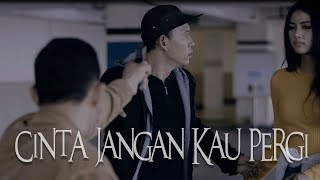 Download Dadali - Cinta Jangan Kau Pergi (Official Music Video)