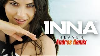 INNA   Heaven | Andros Remix