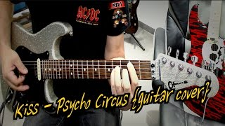 Kiss - Psycho Circus {guitar cover}