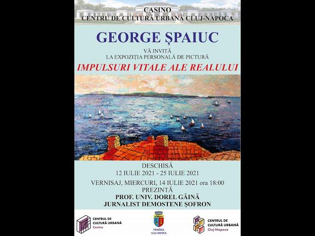 Impulsuri vitale ale realului -  George Șpaiuc (expoziție de pictură)