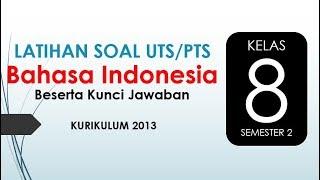 Latihan Soal Uts Pts Bahasa Indonesia Kelas 8 Semester 2 Kurikulum 2013 Beserta Kunci Jawaban
