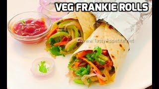 Veg Frankie Rolls | Chapathi Veg Rolls | Veg Kathi Rolls - Tasty Appetite