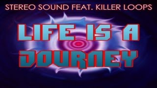 Stereo Sound Featuring Killer Loops Life Is A Journey