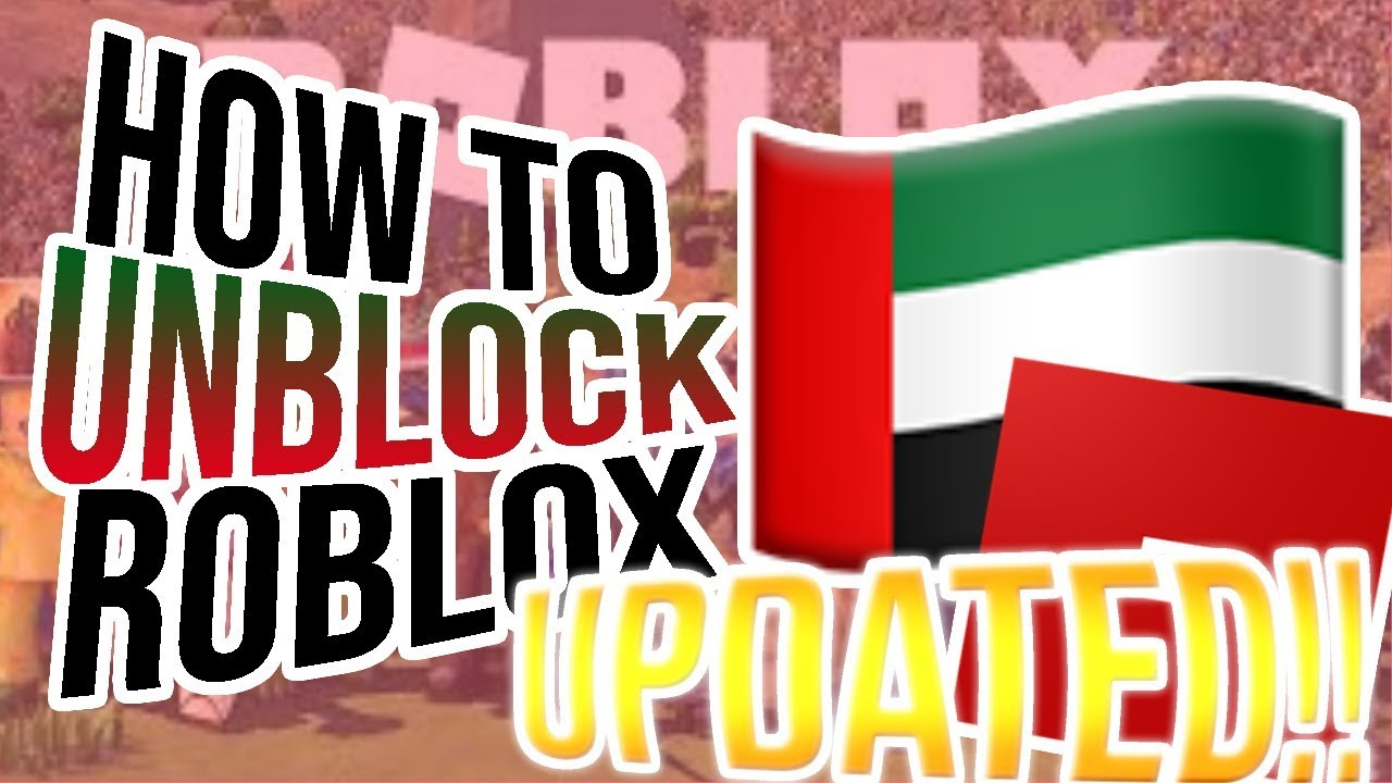Can We Play Roblox In Uae Updated How To Play Roblox In Uae Easiest And Best Way Fast New 2019 Youtube