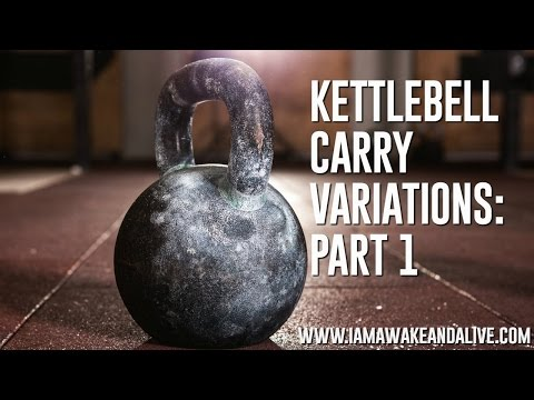 Kettlebell Carry Variations: Part 1