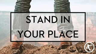 Stand in Your Place   Pastor David Dugger   June 20, 2021