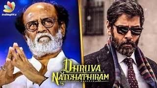 Why Rajinikanth Refused Dhruva Natchathiram? | Gautham Menon, Vikram | Hot Tamil Cinema News