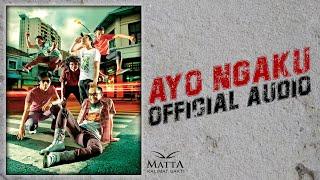 Download lagu Matta - Ayo Ngaku | Official Audio