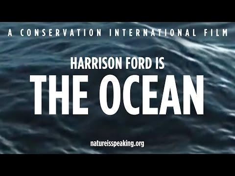 Nature Is Speaking  Harrison Ford is The Ocean | Conservation International (CI)