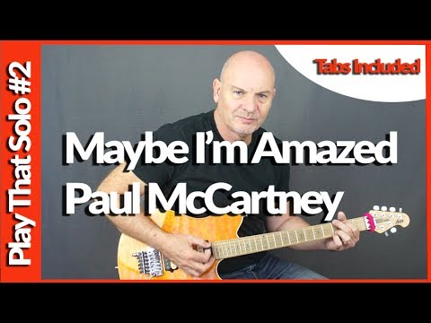 How To Play Maybe I'm Amazed - Paul McCartney - Guitar Solo Tutorial