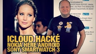 #freshnews 714 iCloud hacké. Nokia Here Android. Sony Smartwatch  et Smartband Talk