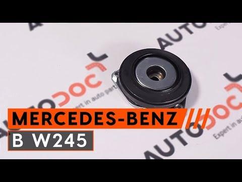 How to replace strut mount  MERCEDES-BENZ B W245 [TUTORIAL AUTODOC]