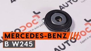 How to change strut mount MERCEDES-BENZ B W245 [TUTORIAL AUTODOC]