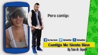 "Contigo Me Siento Bien (Audio Original/Video Lyrics 2015) - Big Yamo ""Mr. Elegante"""