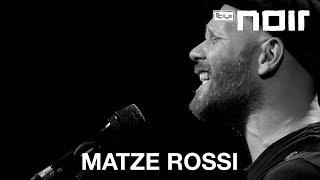 Matze Rossi - Wovon sollen wir leben (live bei TV Noir)