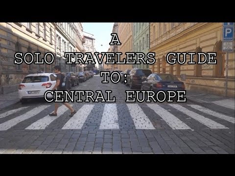 A Solo Travelers Guide To: Central Europe