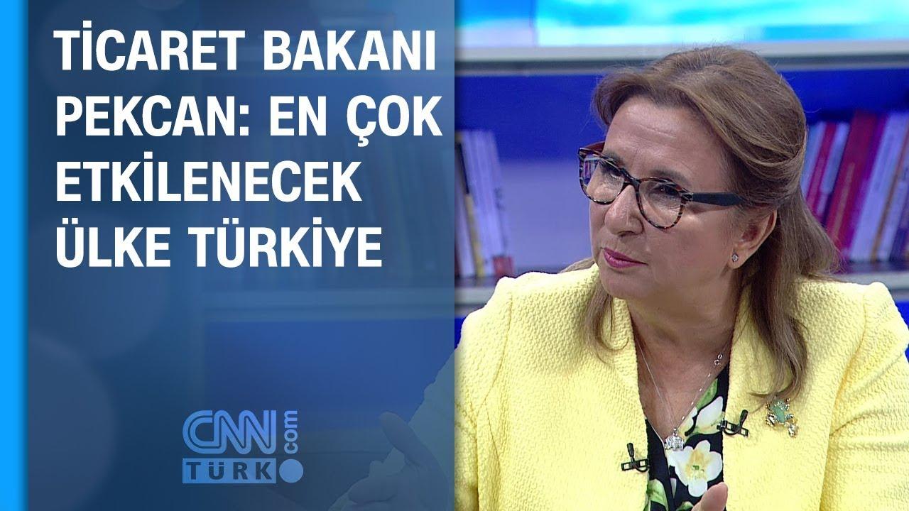 Ticaret Bakanı Pekcan: En çok etkilenecek ülke Türkiye