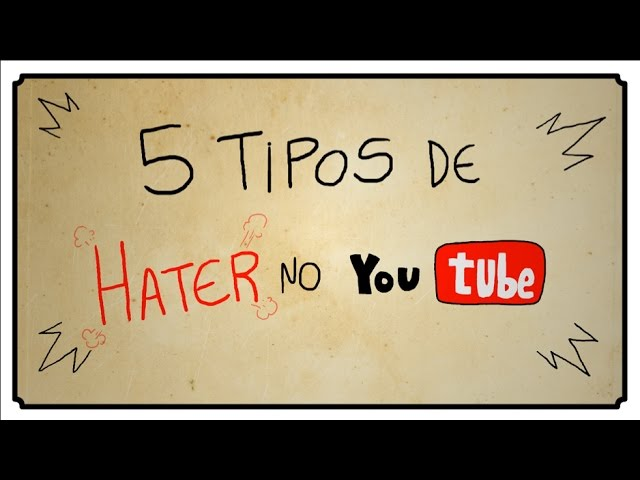 5 TIPOS DE HATER NO YOUTUBE