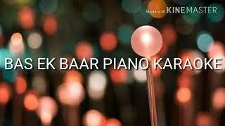 BAS EK BAAR | PIANO KARAOKE | SOHAM NAIK | REARRANGED BY STRINGS AND KEYS MUSIC