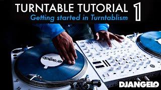 Turntable Tutorial 1 - GETTING STARTED IN TURNTABLISM