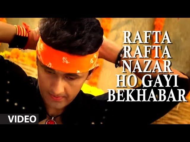 Rafta Rafta Nazar Ho Gayi Bekhabar (Full Video Song) by Sonu Nigam